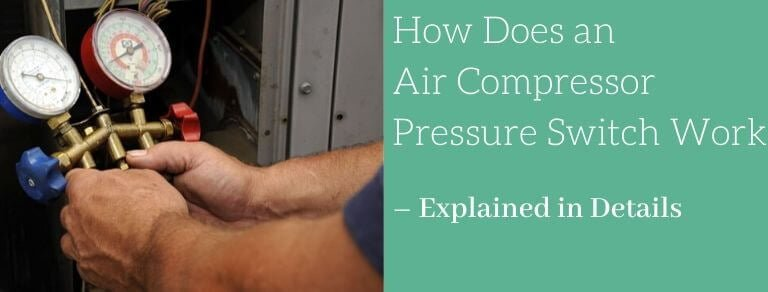 How Does an Air Compressor Pressure Switch Work