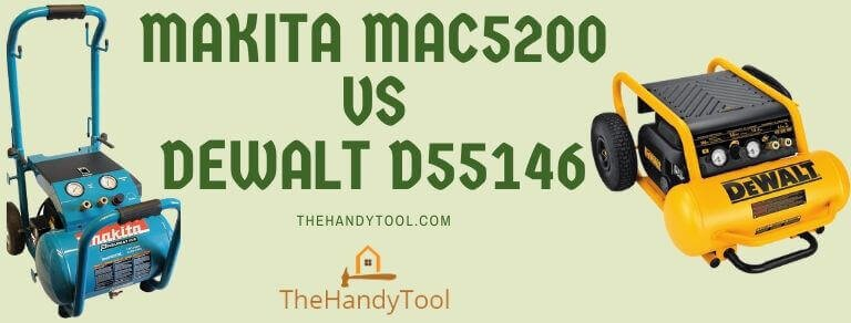 Makita MAC5200 vs Dewalt D55146